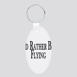 Rather Be Flying Aluminum Oval Keychain