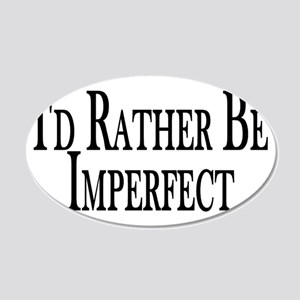 Rather Be Imperfect 20x12 Oval Wall Decal