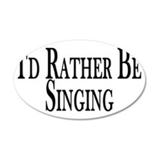 Rather Be Singing Wall Decal