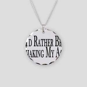 Rather Shake My Ass Necklace Circle Charm