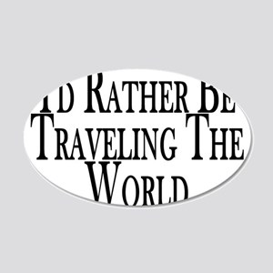 Rather Travel The World 20x12 Oval Wall Decal