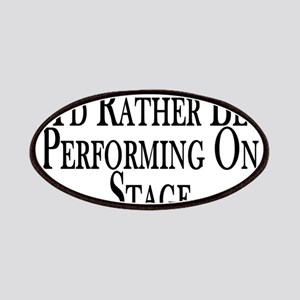 Rather Perform On Stage Patches