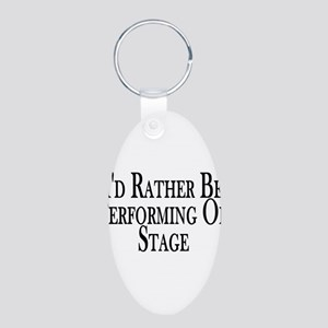 Rather Perform On Stage Aluminum Oval Keychain