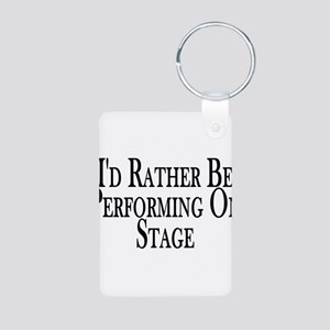 Rather Perform On Stage Aluminum Photo Keychain