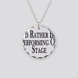 Rather Perform On Stage Necklace Circle Charm