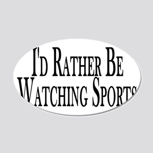 Rather Watch Sports 20x12 Oval Wall Decal