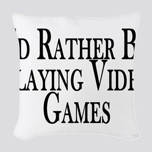 Rather Play Video Games Woven Throw Pillow