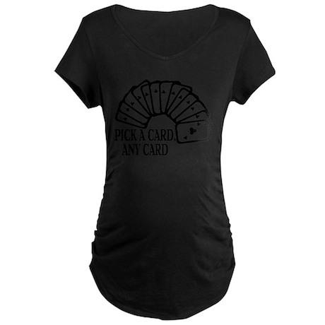 Pick A Card Maternity Dark T-Shirt