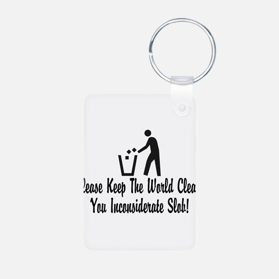 You Inconsiderate Slob Keychains