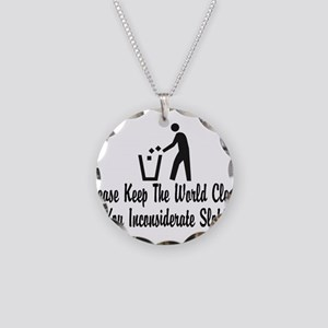 You Inconsiderate Slob Necklace Circle Charm