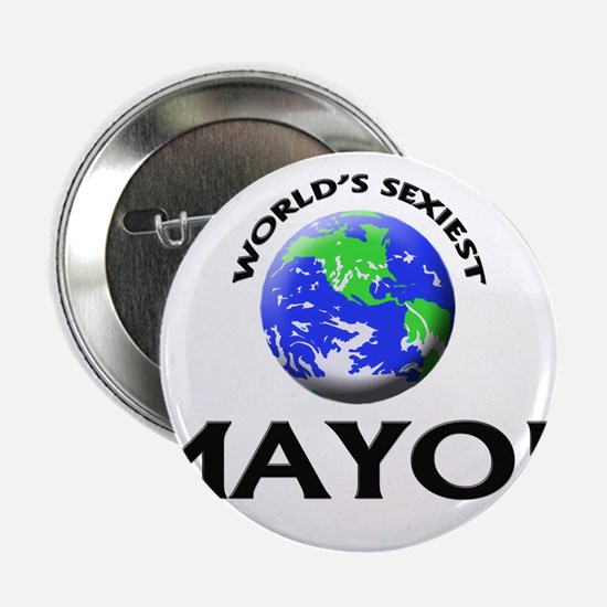 "World's Sexiest Mayor 2.25"" Button"