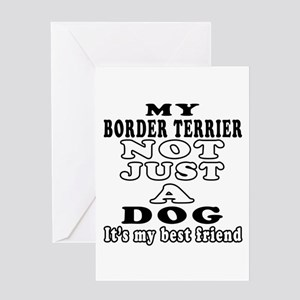 Border Terrier not just a dog Greeting Card