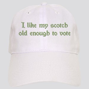 I Like My Scotch Old Enough T Cap