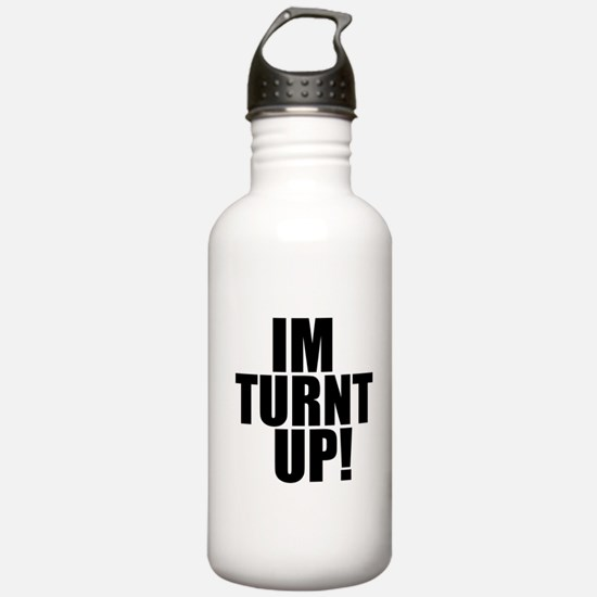 im turnt up Water Bottle