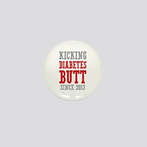 Diabetes Butt Since 2013 Mini Button