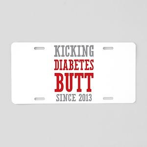 Diabetes Butt Since 2013 Aluminum License Plate