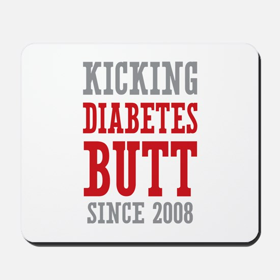 Diabetes Butt Since 2008 Mousepad