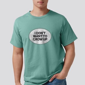 I Don't Want to Grow Mens Comfort Colors Shirt