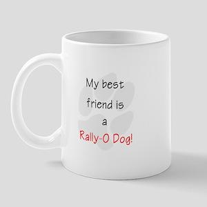 My best friend is a Rally-O dog Mug