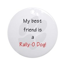 My best friend is a Rally-O dog Ornament (Round)