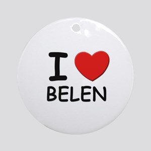I love Belen Ornament (Round)
