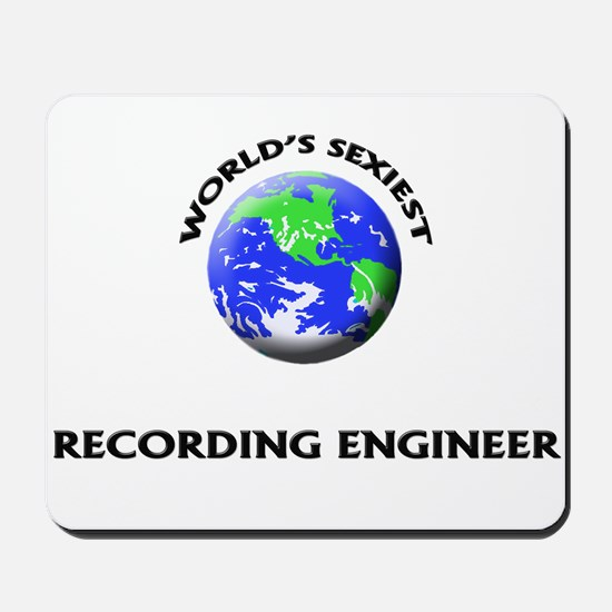 World's Sexiest Recording Engineer Mousepad
