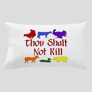 Thou Shalt Not Kill Pillow Case