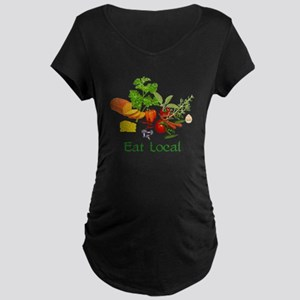 Eat Local Grown Produce Maternity Dark T-Shirt