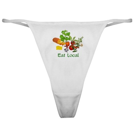 Eat Local Grown Produce Classic Thong