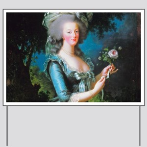 Marie Antoinette with Rose Yard Sign