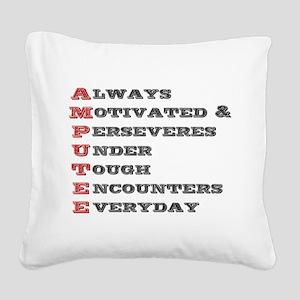 A.M.P.U.T.E.E. Square Canvas Pillow