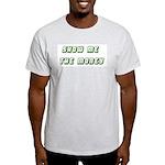 Show Me the Money Light T-Shirt