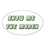Show me the Money Oval Sticker