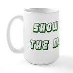 Show me the Money Large Mug