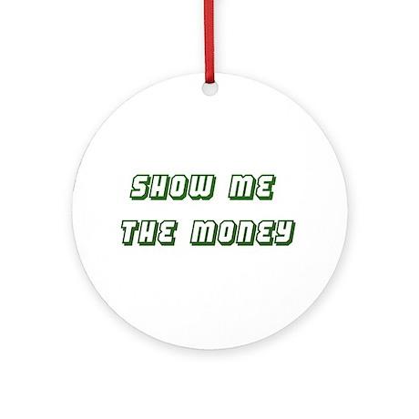 Show me the Money Ornament (Round)