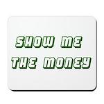 Show me the Money Mousepad