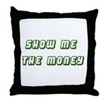 Show me the Money Throw Pillow
