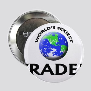"World's Sexiest Trader 2.25"" Button"