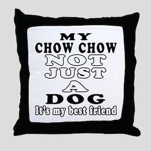 Chow Chow not just a dog Throw Pillow