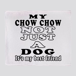 Chow Chow not just a dog Throw Blanket