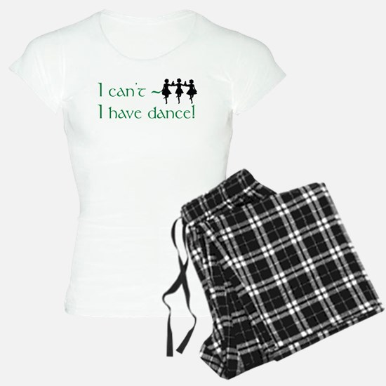 I Can't, I Have (Irish) Dance Pajamas