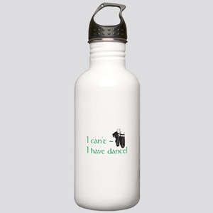 I Can't, I Have (Irish) Dance Stainless Water Bott