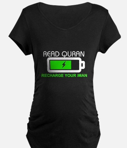 quran recharge your iman Maternity T-Shirt