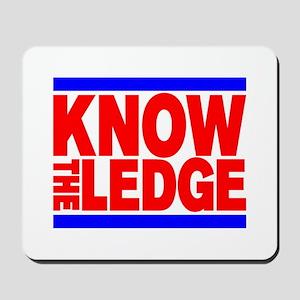 KNOW THE LEDGE Mousepad