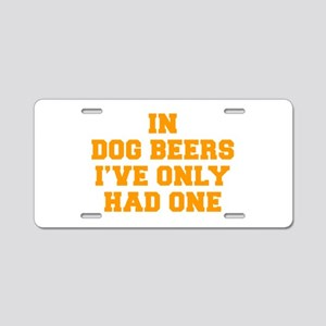 in-dog-beers-FRESH-ORANGE Aluminum License Plate