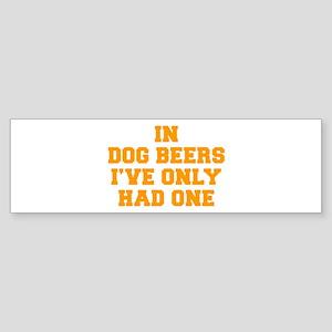 in-dog-beers-FRESH-ORANGE Bumper Sticker