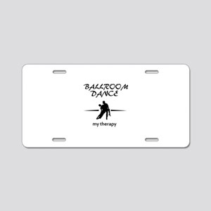 Ballroom Dance my therapy designs Aluminum License