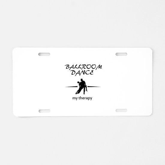 Ballroom Dance my therapy designs Aluminum License