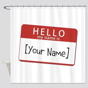 Custom Hello My Name Is Shower Curtain
