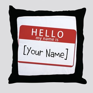 Custom Hello My Name Is Throw Pillow